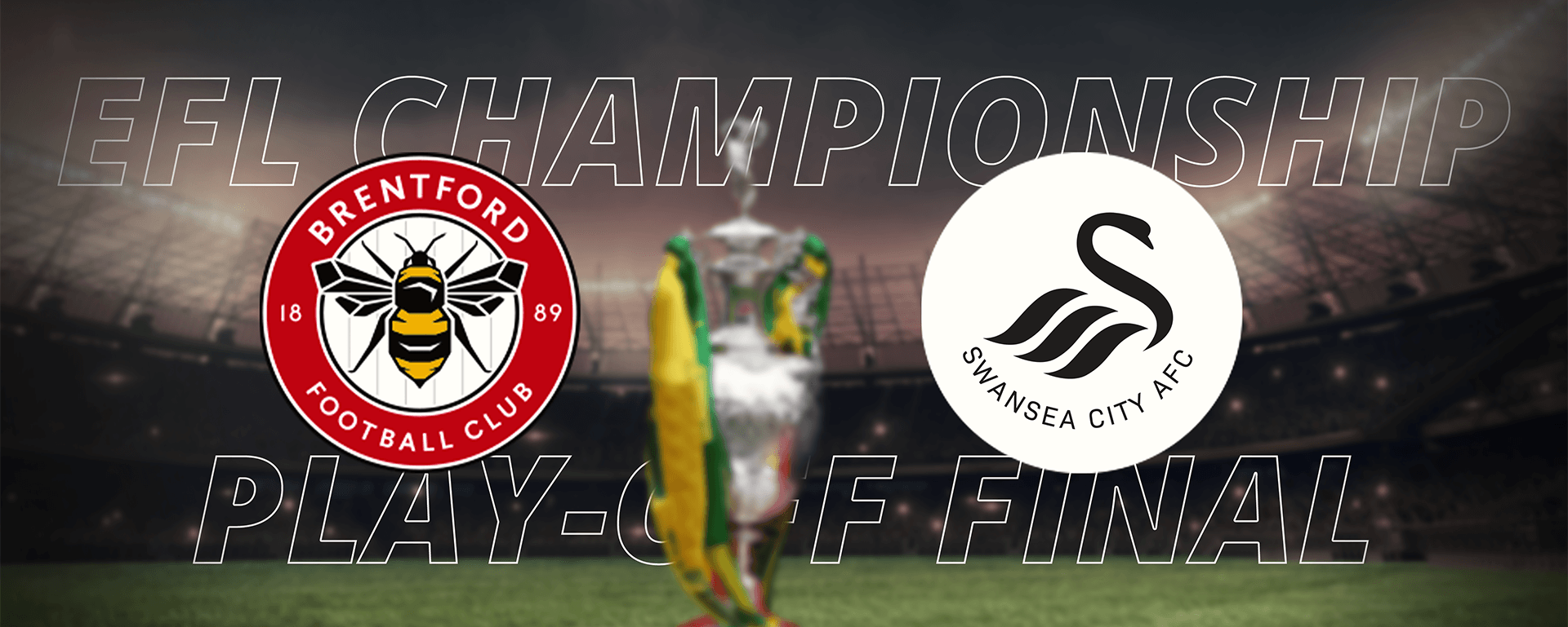 EFL CHAMPIONSHIP PLAY-OFF FINAL: BRENTFORD VS SWANSEA CITY