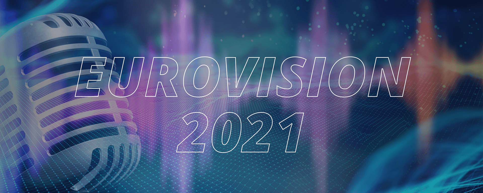 2021 EUROVISION SONG CONTEST