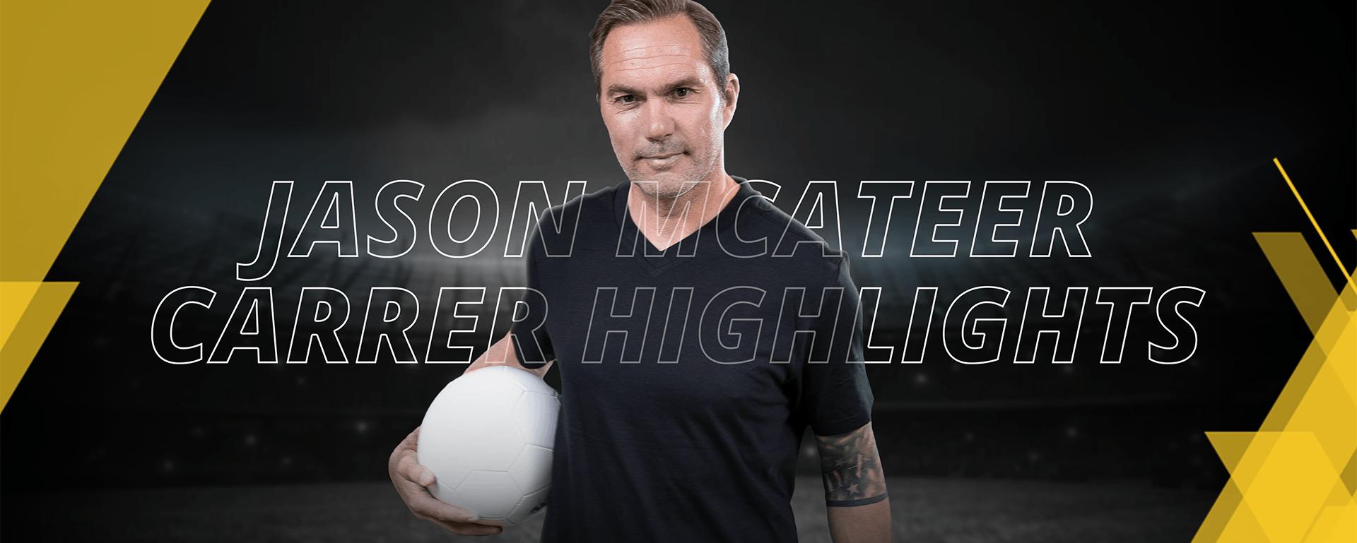 JASON MCATEER – CAREER HIGHLIGHTS
