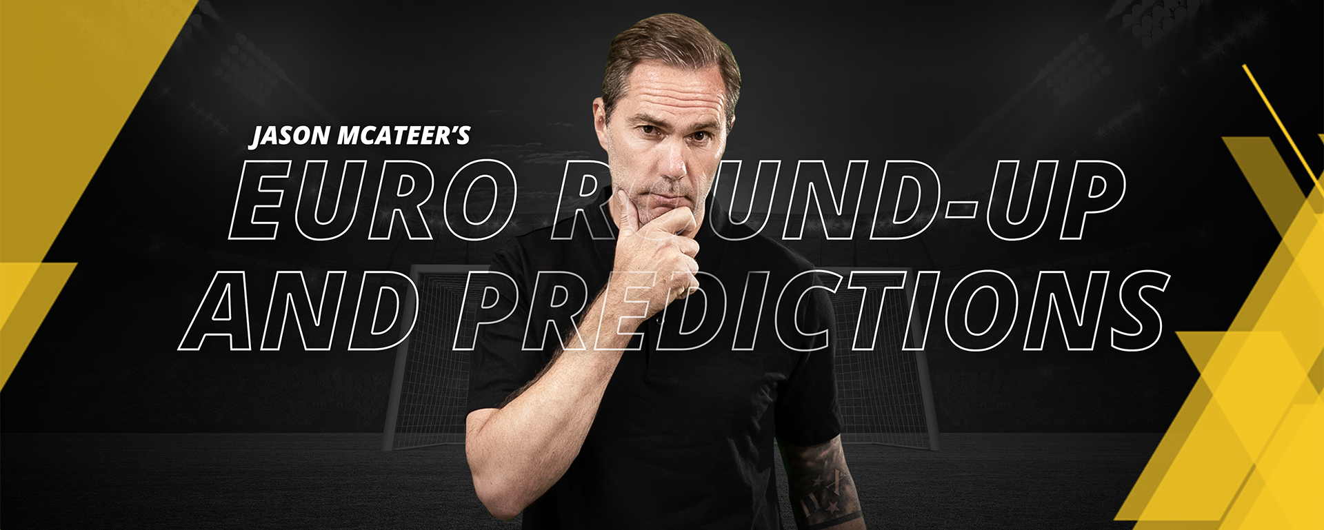 JASON MCATEER'S EURO ROUND-UP AND PREDICTIONS