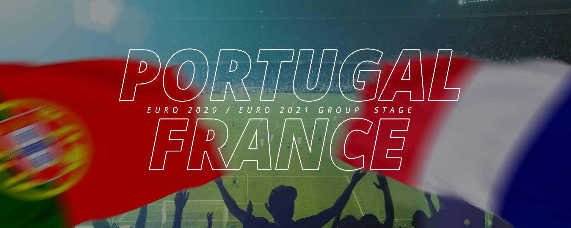 PORTUGAL VS FRANCE: BETTING PREVIEW