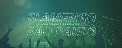 Flamengo x São Paulo – 13ª rodada Campeonato Brasileiro
