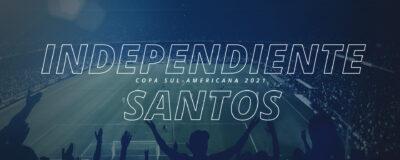 Independiente x Santos – Copa Sul-Americana 2021
