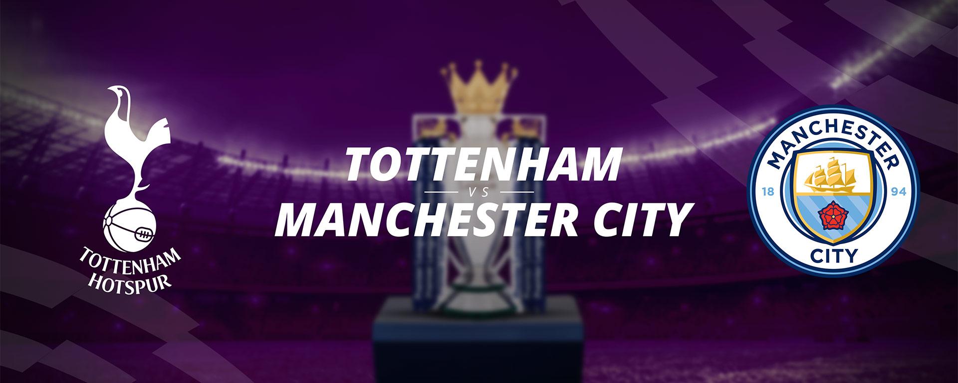 TOTTENHAM VS MANCHESTER CITY: BETTING PREVIEW