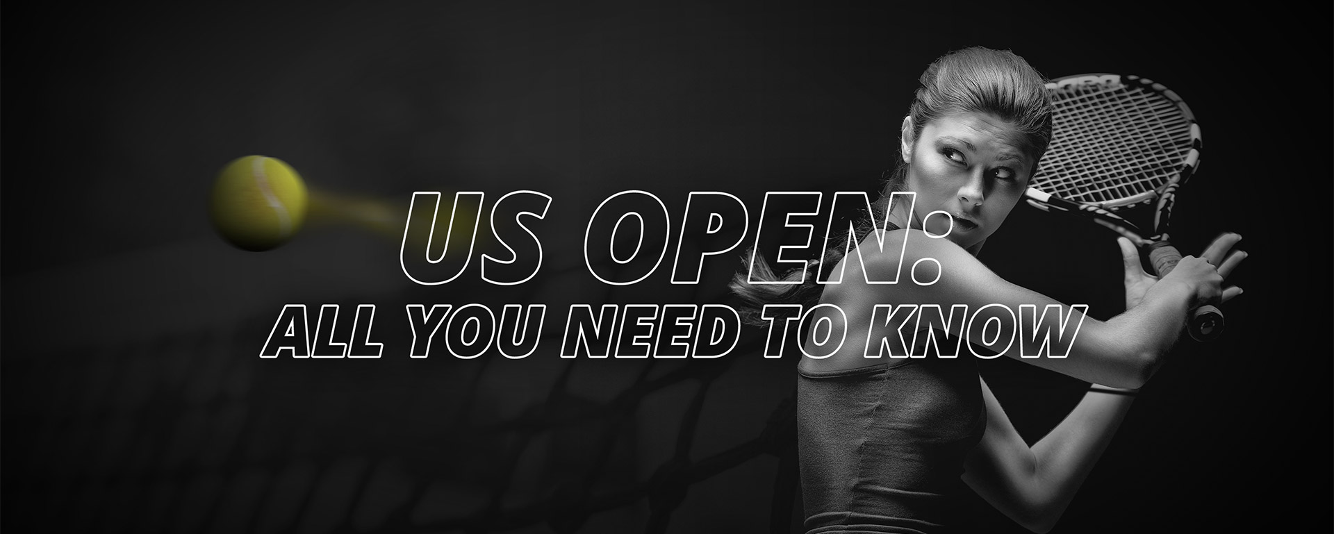 US OPEN: ALL YOU NEED TO KNOW