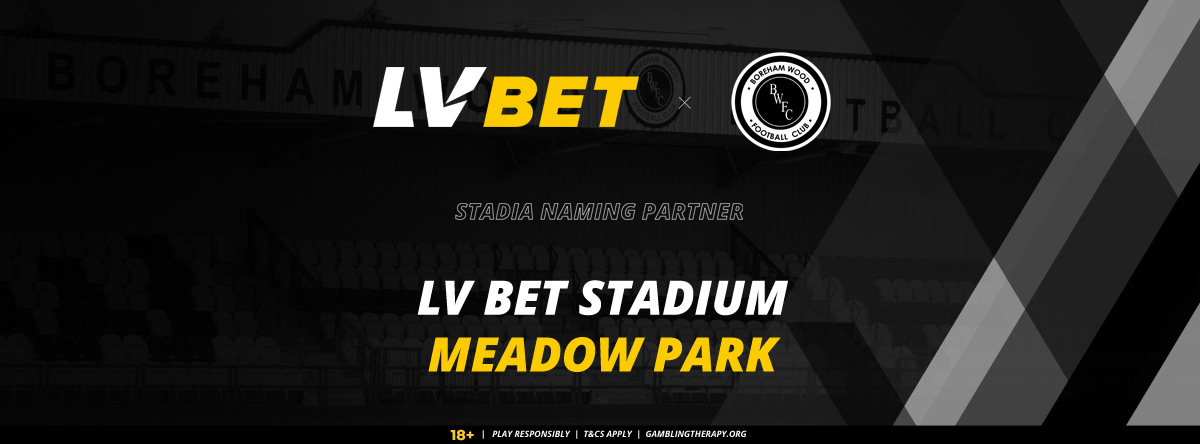 LV BET SECURE STADIA NAMING RIGHTS OF BOREHAM WOOD FC