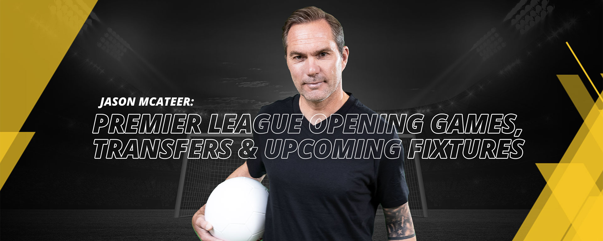 JASON MCATEER: OPENING GAMES, TRANSFERS AND MORE