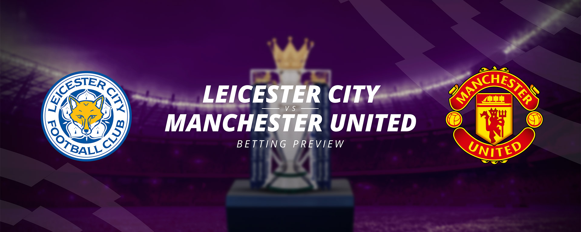 LEICESTER CITY VS MANCHESTER UNITED: MATCH PREVIEW