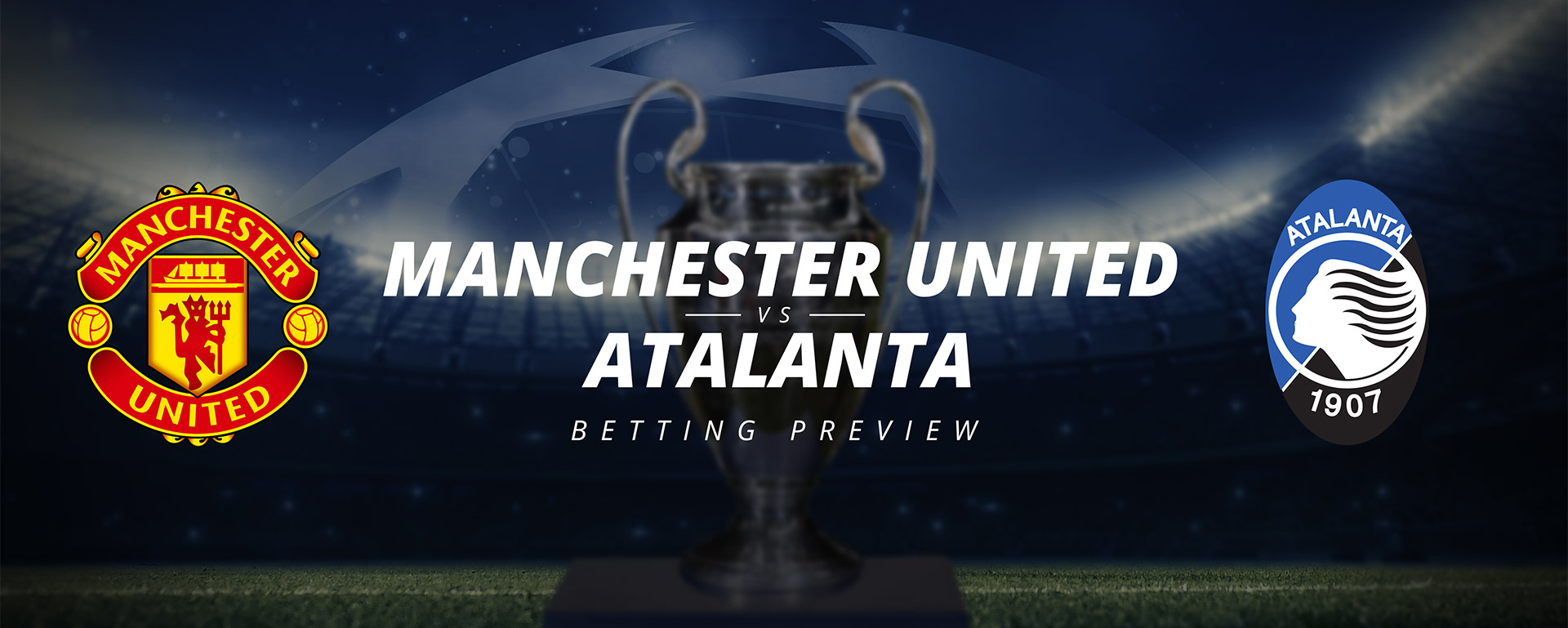 MANCHESTER UNITED VS ATALANTA: BETTING PREVIEW
