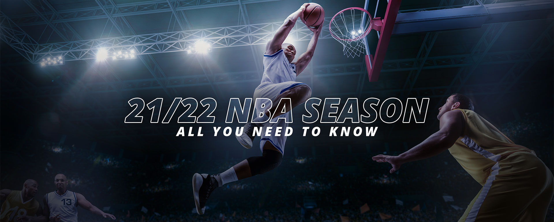 2021/22 NBA SEASON: ALL YOU NEED TO KNOW